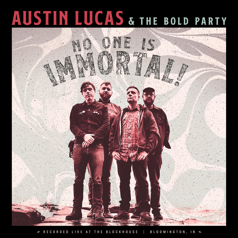 El topic de AUSTIN LUCAS - Página 2 Austin_lucas_the_bold_party_no_one_is_immortal_cover_hometown_caravan